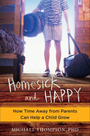 Homesick and Happy by Michael Thompson, Ph.D.