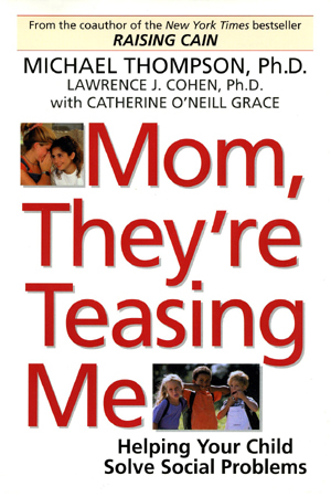 Mom They're Teasing Me by Michael Thompson, Ph.D.